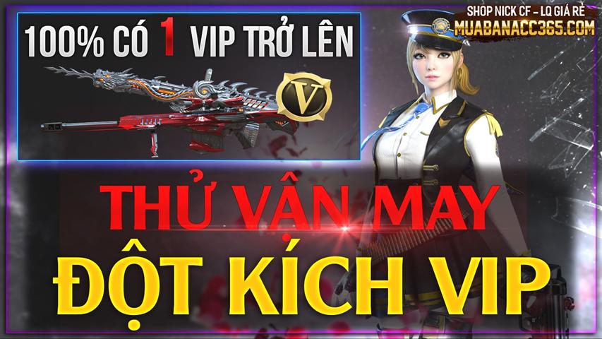 THỬ VẬN MAY ĐỘT KÍCH VIP